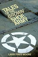 Tales of the Brown Shoe Army