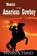 Memoirs of an American Cowboy: A Collection of Real Life Stories of Sherman Glen Hand