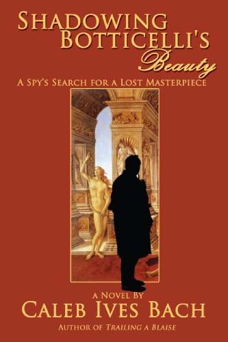 Shadowing Botticelli's Beauty - Bach, Caleb Ives