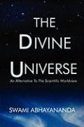 The Divine Universe: An Alternative to the Scientific Worldview