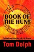 Book of the Hunt: Initiations Into the Life of Honor