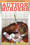 The Author Murders: A Palm Springs Biblio-Thriller