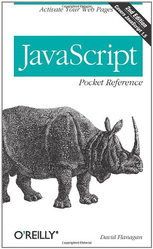 JavaScript Pocket Reference (2nd Edition) - David Flanagan