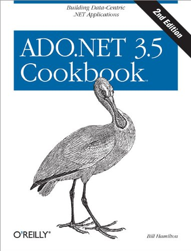 ADO.NET 3.5 Cookbook (Cookbooks (O'Reilly)) - Bill Hamilton