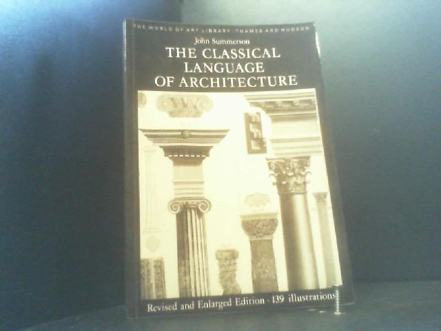 The Classical Language of Architecture: With 139 Illustrations (World of Art) - Summerson, John