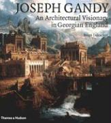 Joseph Gandy: An Architectural Visionary in Georgian England