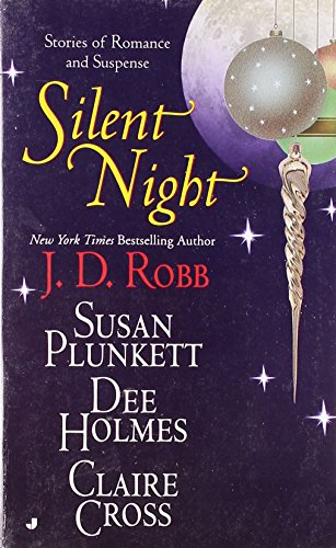 Silent Night: Midnight in Death/Unexpected Gift/Christmas Promise/Berry Merry Christmas (Christmas Anthology) - J.D. Robb; Dee Holmes; Susan Plunkett; Claire Cross