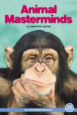 Animal Masterminds (Paperback) (True Tales (Children's Press)) - National Geographic Learning National Geographic Learning