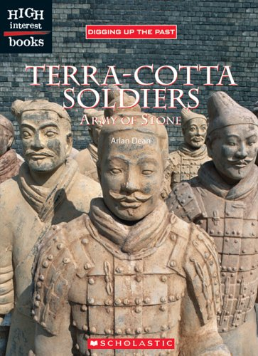 Terra-Cotta Soldiers: Army of Stone (High Interest Books: Digging Up the Past) - Arlan Dean