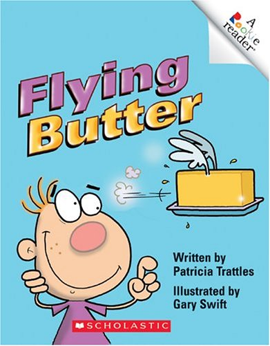 Flying Butter (Rookie Readers: Level A) - Patricia Trattles