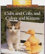 Cubs & Colts & Calves & Kitten