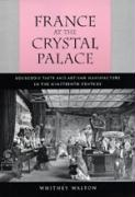 France at the Crystal Palace: Bourgeois Taste and Artisan Manufacture in the Nineteenth Century