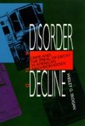 Disorder & Decline: Crime & Spiral of Decay American Neigh