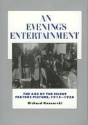 An Evening's Entertainment: The Age of the Silent Feature Picture, 1915-1928 (History of the American Cinema)