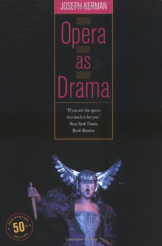 Opera as Drama: Fiftieth Anniversary Edition - Joseph Kerman