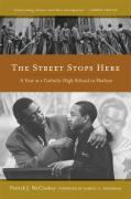 The Street Stops Here: A Year at a Catholic High School in Harlem