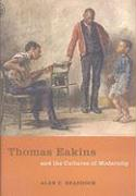 Thomas Eakins and the Cultures of Modernity