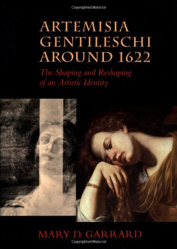 Artemisia Gentileschi around 1622: The Shaping and Reshaping of an Artistic Identity (The Discovery Series)