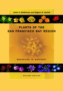 Plants of the San Francisco Bay Region: Mendocino to Monterey, Revised Edition