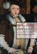 The Boy King: Edward VI & the Protestant Reformation
