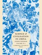 Science and Civilisation in China Vol. 4. Physics and Physical Technology