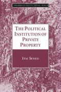 The Political Institution of Private Property
