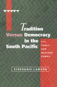 Tradition Versus Democracy in the South Pacific: Fiji, Tonga and Western Samoa