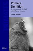 Primate Dentition : An Introduction to the Teeth of Non-Human Primates - Daris R. Swindler