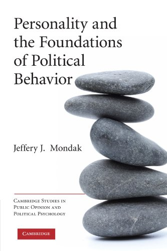 Personality and the Foundations of Political Behavior (Cambridge Studies in Public Opinion and Political Psychology) - Jeffery J. Mondak