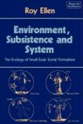 Environment, Subsistence and System: The Ecology of Small-Scale Social Formations