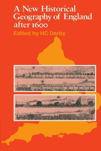 A New Historical Geography of England after 1600. - Darby, H. C.