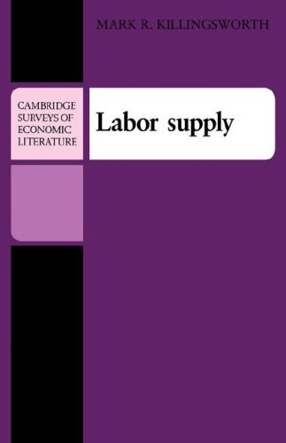 Labor Supply (Cambridge Surveys of Economic Literature) - Mark R. Killingsworth