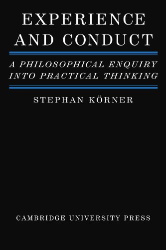 Experience and Conduct: A Philosophical Enquiry into Practical Thinking - Stephan Körner