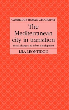 The Mediterranean City in Transition: Social Change and Urban Development (Cambridge Human Geography)