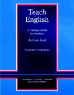 Teach English Teacher's Workbook: A Training Course for Teachers