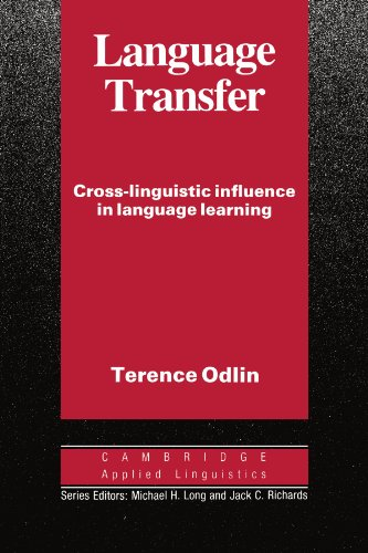 Language Transfer: Cross-Linguistic Influence in Language Learning (Cambridge Applied Linguistics) - Terence Odlin