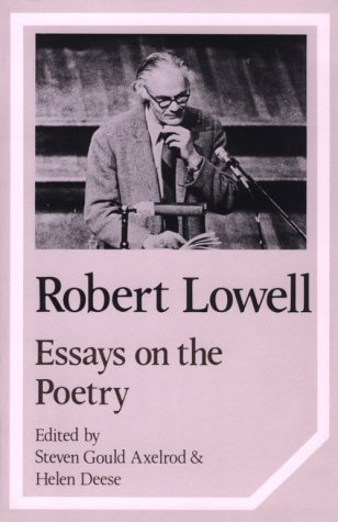 Robert Lowell: Essays on the Poetry (Cambridge Studies in American Literature and Culture) - Steven Axelrod; Helen Deese