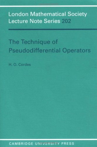 The Technique of Pseudodifferential Operators (London Mathematical Society Lecture Note Series) - H. O. Cordes