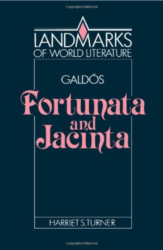 Gald?s: Fortunata and Jacinta (Landmarks of World Literature) - Harriet S. Turner