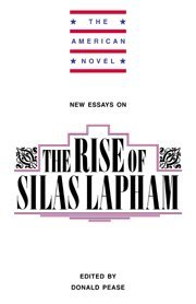New Essays on The Rise of Silas Lapham (The American Novel) - Donald E. Pease