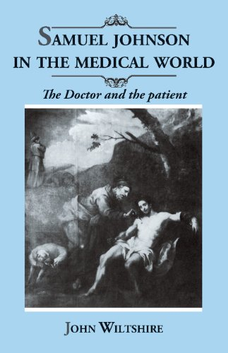 Samuel Johnson in the Medical World: The Doctor and the Patient - John Wiltshire