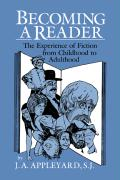 Becoming a Reader: The Experience of Fiction from Childhood to Adulthood