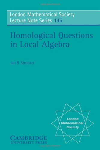 Homological Questions in Local Algebra (London Mathematical Society Lecture Note Series) - Jan R. Strooker