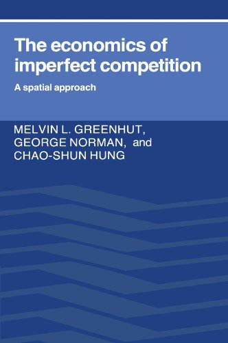 The Economics of Imperfect Competition: A Spatial Approach - Melvin L. Greenhut; George Norman; Chao-Shun Hung
