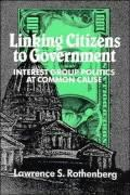 Linking Citizens to Government: Interest Group Politics at Common Cause