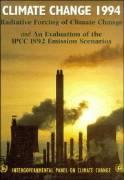 Climate Change 1994: Radiative Forcing of Climate Change and an Evaluation of the IPCC 1992 IS92 Emission Scenarios: Radiative Forcing of Climate and an Evaluation of the IPCC IS92 Emission Scenarios