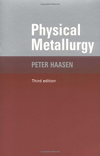 Physical Metallurgy - Peter Haasen; B. L. Mordike