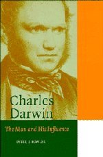 Charles Darwin: The Man and his Influence (Cambridge Science Biographies) - Peter J. Bowler