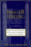 Insider Lending: Banks, Personal Connections, and Economic Development in Industrial New England