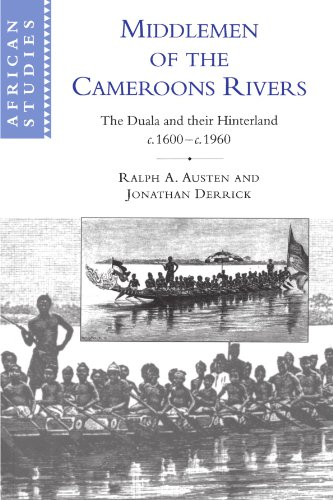 Middlemen of the Cameroons Rivers: The Duala and their Hinterland, c.1600-c.1960 (African Studies) - Ralph A. Austen; Jonathan Derrick